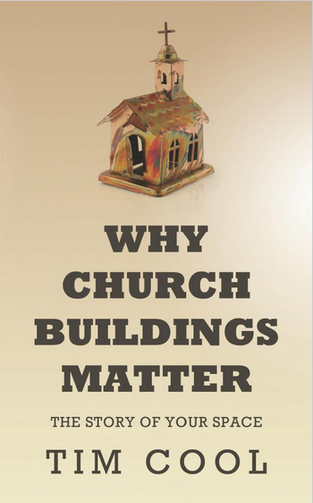 Why Church Buildings Matter: The Story of Your Space